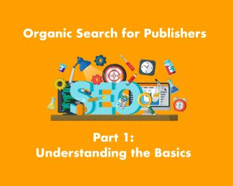 Organic Search for Publishers Part One Image